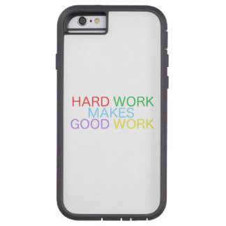 Harte Arbeit macht gute Arbeit Tough Xtreme iPhone 6 Hülle