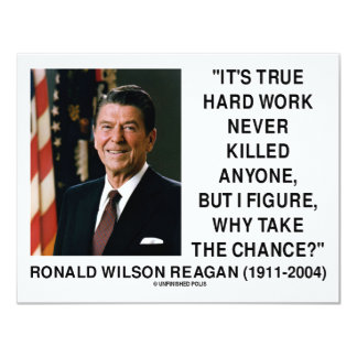 Harte Arbeit Ronald Reagans, warum die Möglichkeit 10,8 X 14 Cm Einladungskarte