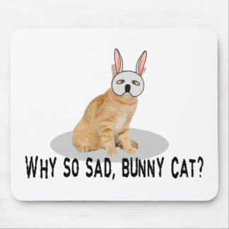 Häschen-Katze traurig Mousepad