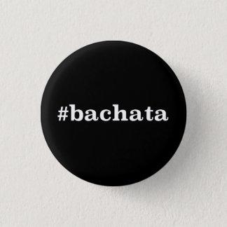 Hashtag Bachata Runder Button 2,5 Cm