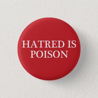 Hass ist Gift kleiner RegelmäßigSchriftart Knopf Runder Button 3,2 Cm