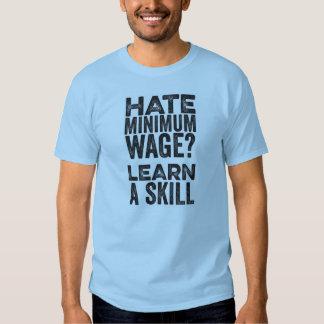 Hass-Mindestlohn? Lernen Sie eine Fähigkeit Tshirt