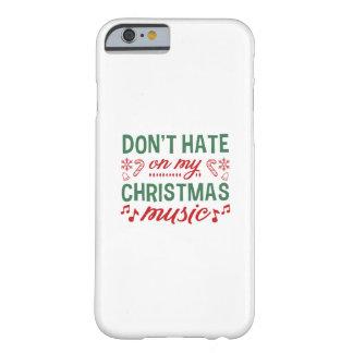 Hassen Sie nicht auf meiner Weihnachtsmusik Barely There iPhone 6 Hülle