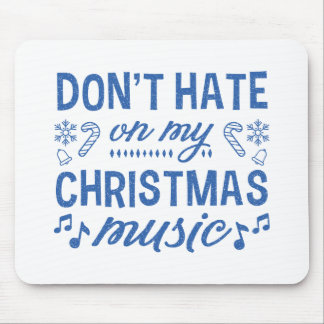 Hassen Sie nicht auf meiner Weihnachtsmusik Mousepad