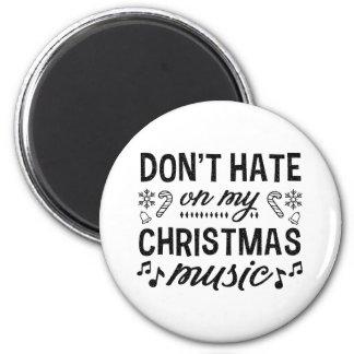 Hassen Sie nicht auf meiner Weihnachtsmusik Runder Magnet 5,1 Cm