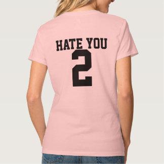 Hassen Sie Sie der T - Shirt 2 Frau