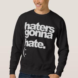 """""""Hasser, die gehen zu hassen."""" Dunkles T-Stück Sweatshirts"""