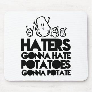 Hasser, die gehen zu hassen, Kartoffeln gehen zum  Mousepads