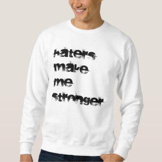 Hasser machen mich stärker sweatshirt