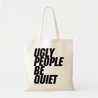 Hässliche Leute sind ruhig Tragetasche