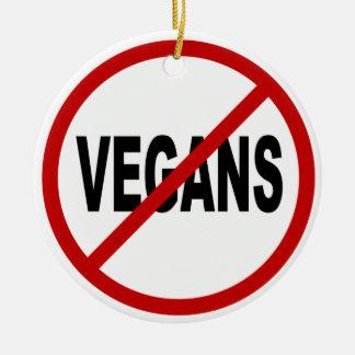 HassVegans/No Vegans Zeichen-Aussage erlaubt Keramik Ornament