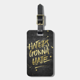 Haters, die gehen, GoldGlittergrunge-Tafel zu Kofferanhänger