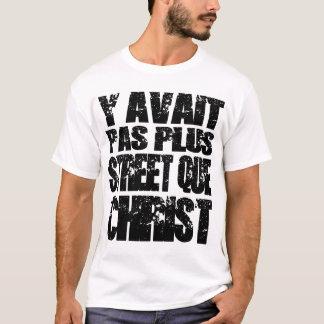 Hatte dort mehr street als Christus T-Shirt