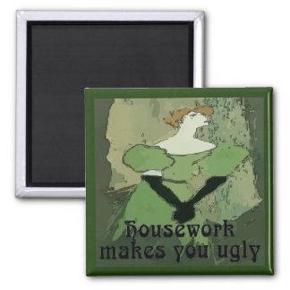 Haus-Arbeit macht Sie hässlich Quadratischer Magnet