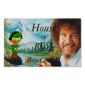 Haus von Plakat Ross BojoChubbs
