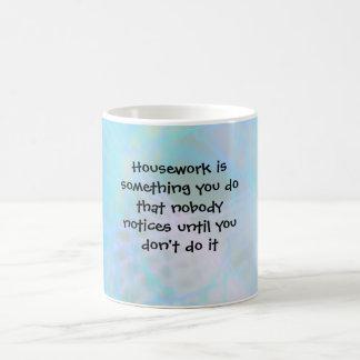Hausarbeit ist etwas, die Sie dieses n… tun Kaffeetasse