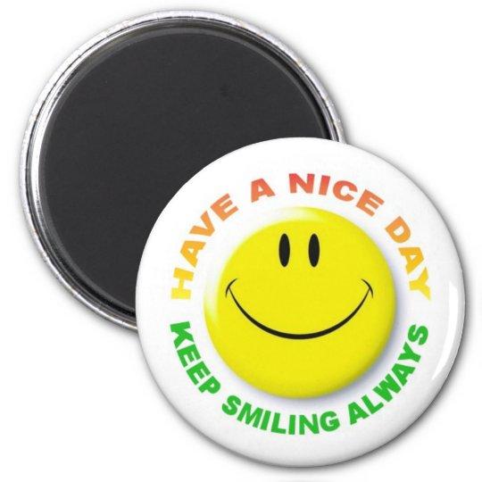 Have A Nice Day, Keep Smiling Always Smilie Magnet Runder Magnet 5,1 Cm