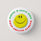Have A Nice Day, Keep Smiling Always Smilie Runder Button 3,2 Cm