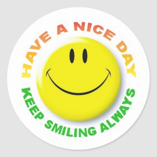 HAVE A NICE DAY, KEEP SMILING ALWAYS STICKER