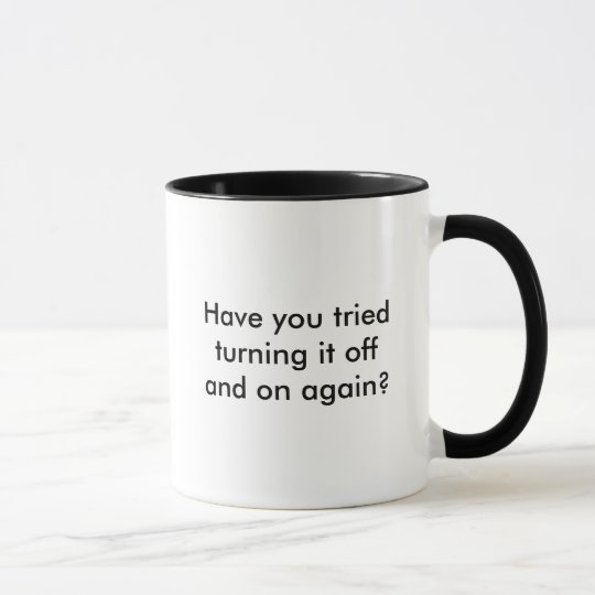 Have you tried turning it off and on again? tasse