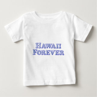 Hawaii-für immer - abgeschrägtes grundlegendes baby t-shirt