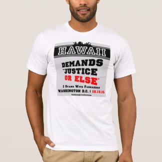 """Hawaii verlangt """"GERECHTIGKEIT ODER SONST"""" T - T-Shirt"""