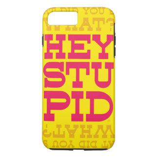 He, dumm! iPhone 8 plus/7 plus hülle