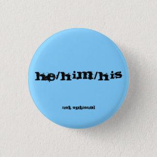 He/Him/His Pronomen-Knopf Runder Button 2,5 Cm