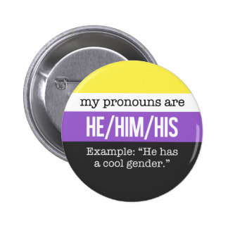 He/Him Pronomina - Nonbinary Flagge Runder Button 5,7 Cm