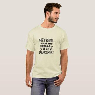 He Mädchen, Zuhausegeburtsvati, OB, Hebamme-Shirt T-Shirt