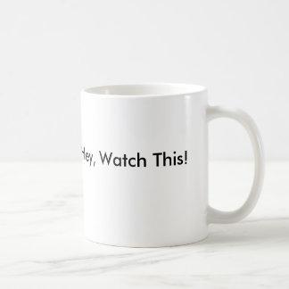 He, passen Sie dieses auf! Kaffeetasse