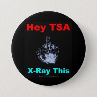 """""""He röntgen TSA, diesen"""" offiziellen Knopf Runder Button 7,6 Cm"""