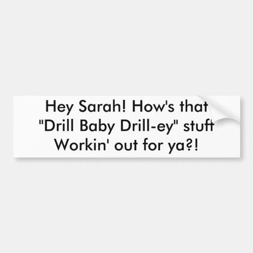 "He Sarah! Wie dass ""Bohrgerät-Baby Bohrgerät-ey"" s Autoaufkleber"