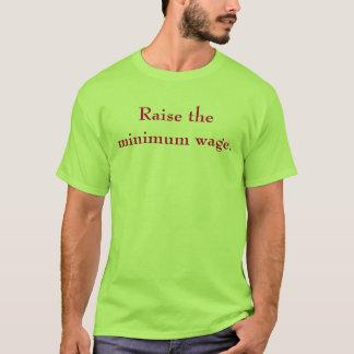 Heben Sie den Mindestlohn an T-Shirt