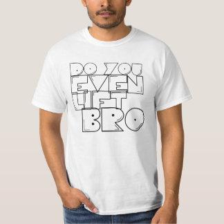 Heben Sie sogar Bro an? T-Shirt