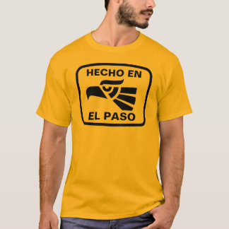 Hecho en El Paso personalizado Gewohnheit T-Shirt