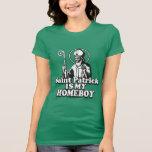 Heiliger Patrick ist mein Homeboy T-Shirt
