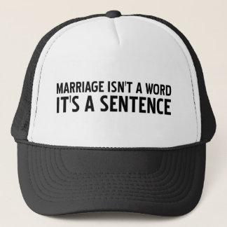 Heirat ist nicht ein sein Wort ein Satz Truckerkappe