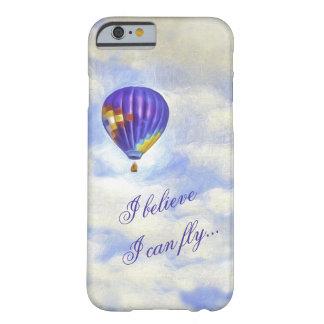 Heißluft-Ballon, den ich glaube, dass ich Barely There iPhone 6 Hülle