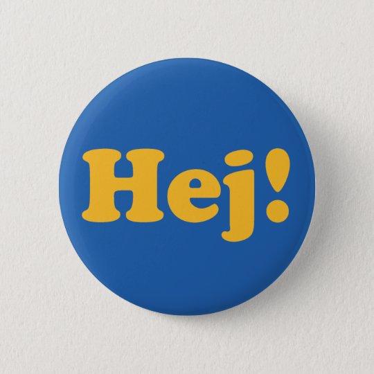 Hej! Sweden Runder Button 5,7 Cm