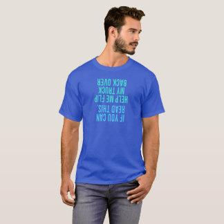 Helfen Sie mir, meine LKW-Rückseite vorbei T-Shirt