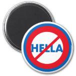 Hella ist nicht ein Wort-Magnet Magnets
