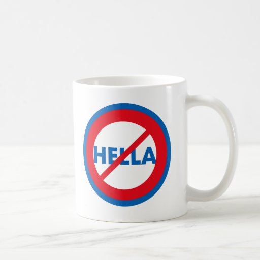 Hella ist nicht eine Wort-Tasse Tasse