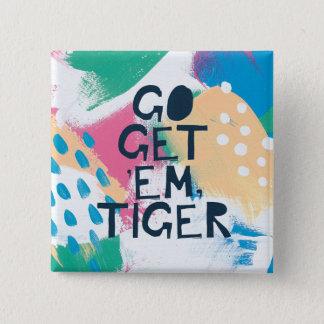 Helle Inspiration II | gehen erhalten ihnen Tiger Quadratischer Button 5,1 Cm
