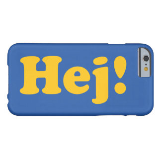 'hello' in Swedish Barely There iPhone 6 Hülle