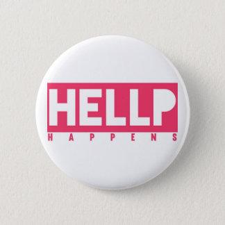 HELLP geschieht Runder Button 5,1 Cm