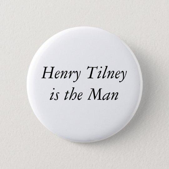 Henry Tilney is the Man Runder Button 5,7 Cm