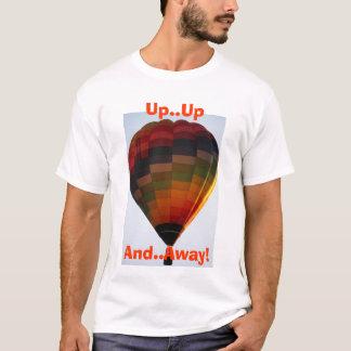 Herauf… oben und, weg! Heißluft-Ballon T-Shirt