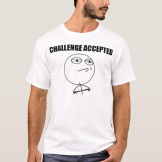 Herausforderung angenommen T-Shirt