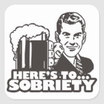 Here's To Sobriety Stickers